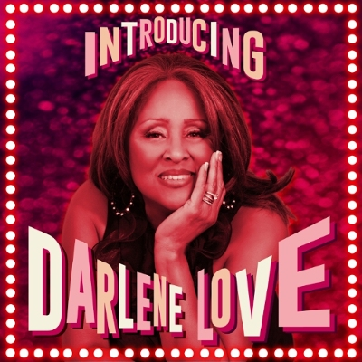DARLENE LOVE'S ACCLAIMED NEW ALBUM 'INTRODUCING DARLENE LOVE' AVAILABLE EVERYWHERE TODAY