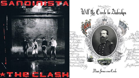 Sandanista by The Clash; Will the Circle Be Unbroken by Nitty Gritty Dirt Band