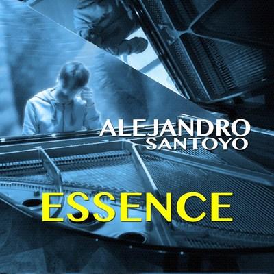 ESSENCE by Alejandro Santoyo (Pianist and Composer)
