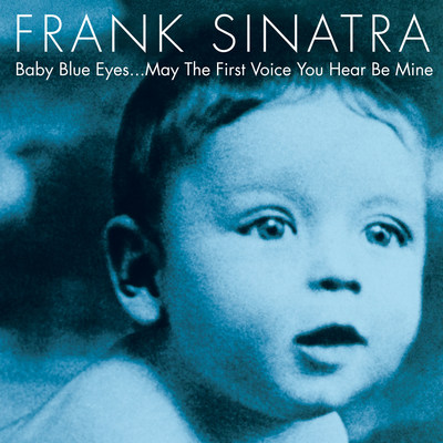 "Frank Sinatra always saluted his audience with a toast: ""May You Live To Be A Hundred And The Last Voice You Hear Be Mine."" Envisioned as a child's first musical library to be shared with the generations before, Tina Sinatra has curated a special compilation of Sinatra recordings for children and parents alike. On May 12, Universal Music Group will release Frank Sinatra: 'Baby Blue Eyes… May The First Voice You Hear Be Mine.'"