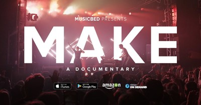 "Musicbed today released ""MAKE,"" its feature-length documentary film that explores the motivation behind a creative life, on all major video on demand platforms."